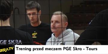 Trening przed meczem PGE Skra - Tours VB