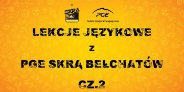 Lekcje językowe z PGE Skrą Bełchatów (cz. II)